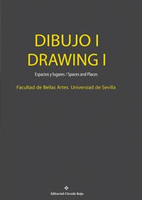 Dibujo I / Drawing I. Espacios y lugares / Spaces and places