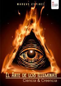 El Arte de los Illuminati Ciencia & Creencia