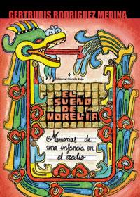 El sueño de Morelia. Memorias de una infancia en el exilio