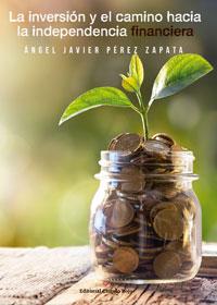La inversión y el camino hacia la independencia financiera