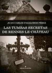 Las tumbas secretas de Rennes-Le-Château