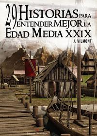 29 Historias para entender mejor la Edad Media XXIX