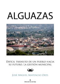 Alguazas: difícil tránsito de un pueblo hacia su futuro. La gestión municipal