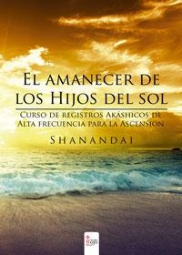 El amanecer de los Hijos del sol. Curso de registros Akáshicos de Alta frecuencia para la Ascensión