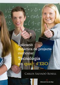 Aplicació didàctica de projecte curricular: Tecnologia en Quart d'ESO