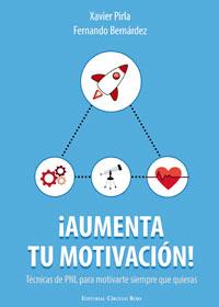 ¡Aumenta tu motivación! Técnicas de PNL para motivarte siempre que quieras