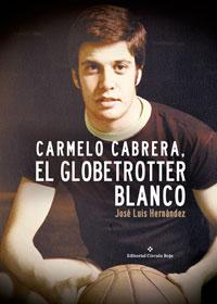 Carmelo Cabrera: El Globetrotter blanco