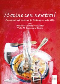 ¡Cocine con nosotros! La cocina del entorno de Doñana y más allá