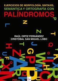 Ejercicios de morfología, sintaxis, semántica y ortografía con PALÍNDROMOS