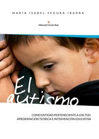 El autismo como entidad perteneciente a los TGD: aproximación teórica e intervención educativa