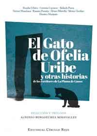 El gato de Ofelia Uribe y otras historias de La Pluma de Ganso