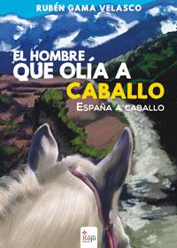 El hombre que olía a caballo, España a caballo
