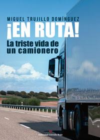 En ruta. La triste vida de un camionero