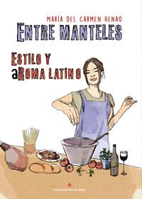 Entre manteles. Estilo y aRoma latino
