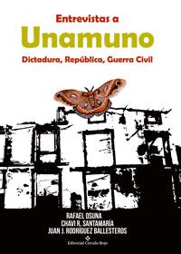 Entrevistas a Unamuno Dictadura, República y Guerra Civil