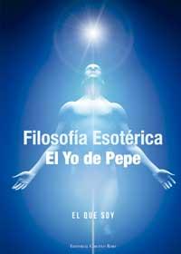Filosofía Esotérica. El Yo de Pepe