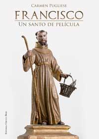 Francisco. Un santo de película