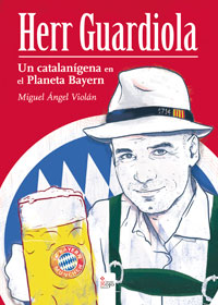 HERR GUARDIOLA: Un Catalanígena en el Planeta Bayern