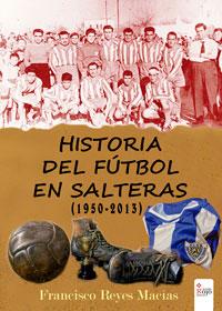 Historia del fútbol en Salteras (1950 a 2013)