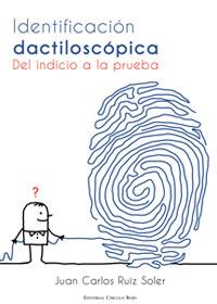 Identificación dactiloscópica 'Del indicio a la prueba'