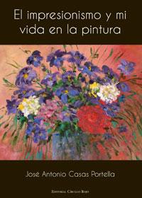El impresionismo y mi vida en la pintura