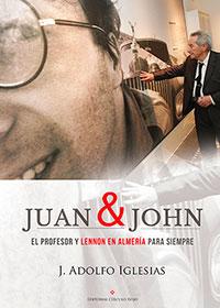 Juan & John, el profesor y Lennon en Almería para siempre
