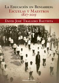 La educación en Beniarbeig. Escuelas y maestros 1827-2015