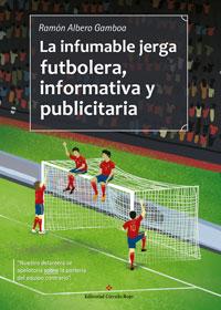 La infumable jerga futbolera, informativa y publicitaria
