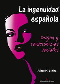 La ingenuidad española, Origen y consecuencias sociales