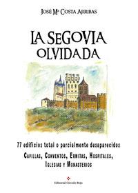 La Segovia olvidada