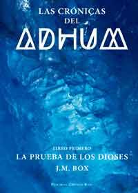 Las Crónicas del Adhum. Libro primero. La prueba de los dioses