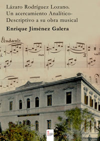 Lázaro Rodríguez Lozano. Un acercamiento analítico-descriptivo a su obra musical