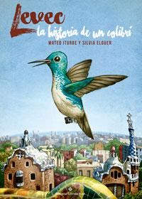 Levec, la historia de un colibrí