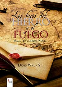 """Los hijos del hierro y el fuego (Saga """"Yo, conquistador"""")"""