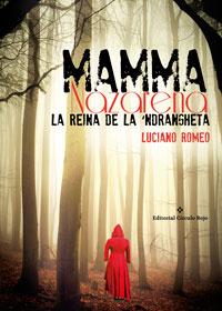 Mamma Nazarena. La Reina de la 'Ndrangheta