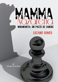 Mamma Nazarena 'Ndrangheta: Un Pacto de Sangre