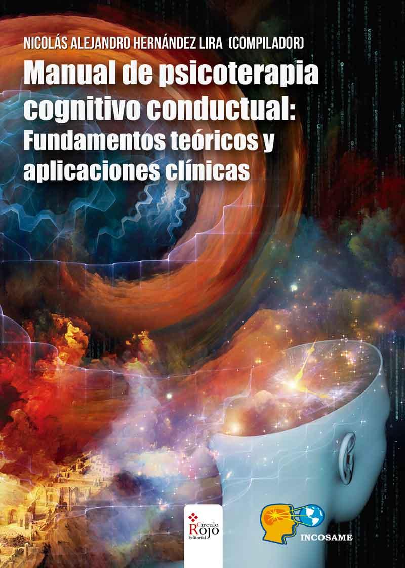 Manual de psicoterapia cognitivo-conductual: Fundamentos teóricos y aplicaciones clínicas