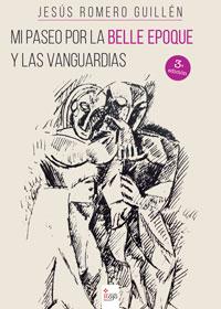 Mi paseo por la Belle Epoque y las Vanguardias 3a edición