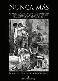 Nunca más. Homenaje a las víctimas del proyecto de 'Exterminio' de la minoría gitana iniciado con la redada de 1749
