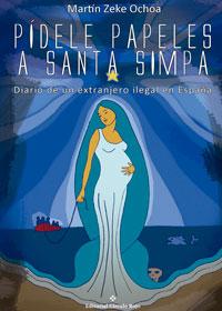 Pídele papeles a Santa Simpa Diario de un extranjero ilegal en España