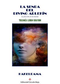 La senda del divino arlekín. La ficción en la mente. Libro segundo
