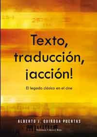 Texto, traducción, ¡acción! El legado clásico en el cine