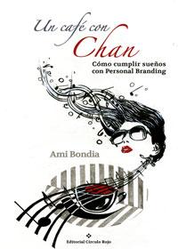 Un café con Chan. Cómo cumplir sueños con Personal Branding