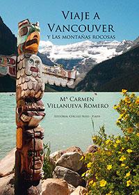 Viaje a Vancouver y las Montañas Rocosas