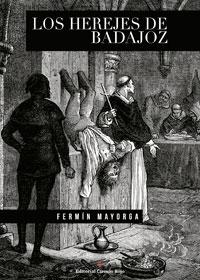 Los herejes de Badajoz