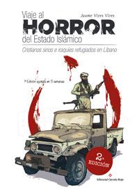 Viaje al horror del Estado Islámico. 2ª Edición