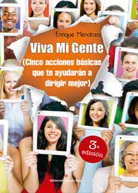 Viva Mi Gente (Cinco acciones básicas que te ayudarán a dirigir mejor) 3ª edición