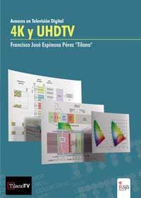 4K y UHDTV. Avances tecnológicos en televisión digital