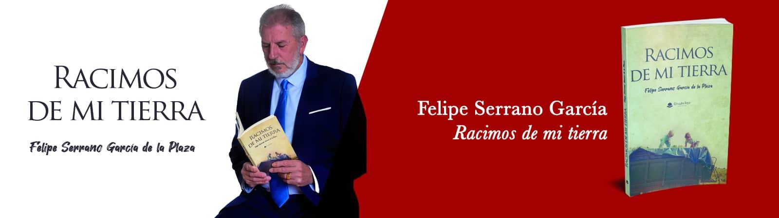 _Felipe Serrano García – Racimos de mi tierra