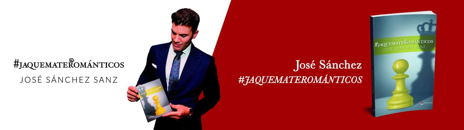 _José Sánchez- #JAQUEMATEROMÁNTICOS